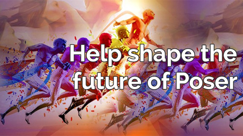 Help shape the future of Poser