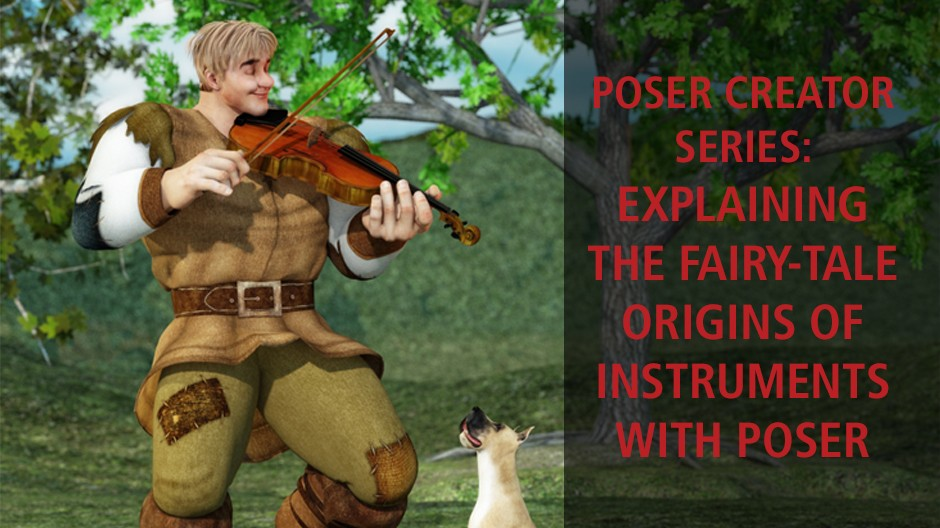Poser Creator Series: Explaining the fairy-tale origins of instruments with Poser
