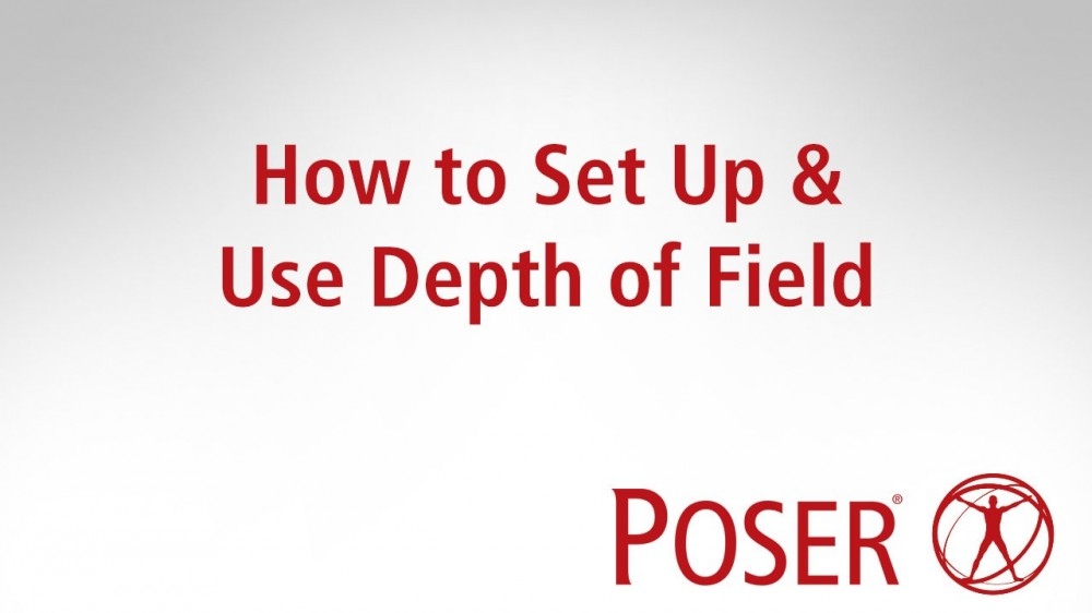 How to set up and use Depth of Field in Poser