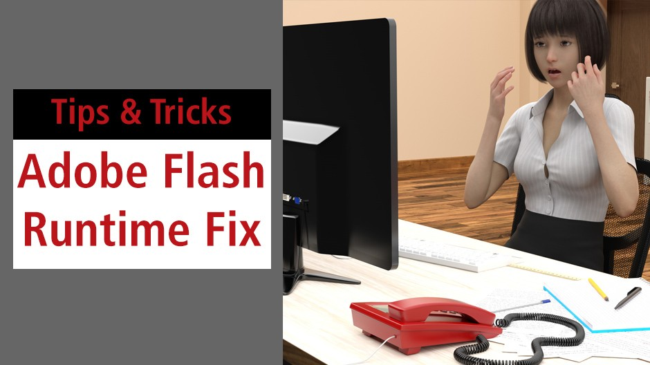 How to fix your Runtime now that Adobe Flash has reached end of life