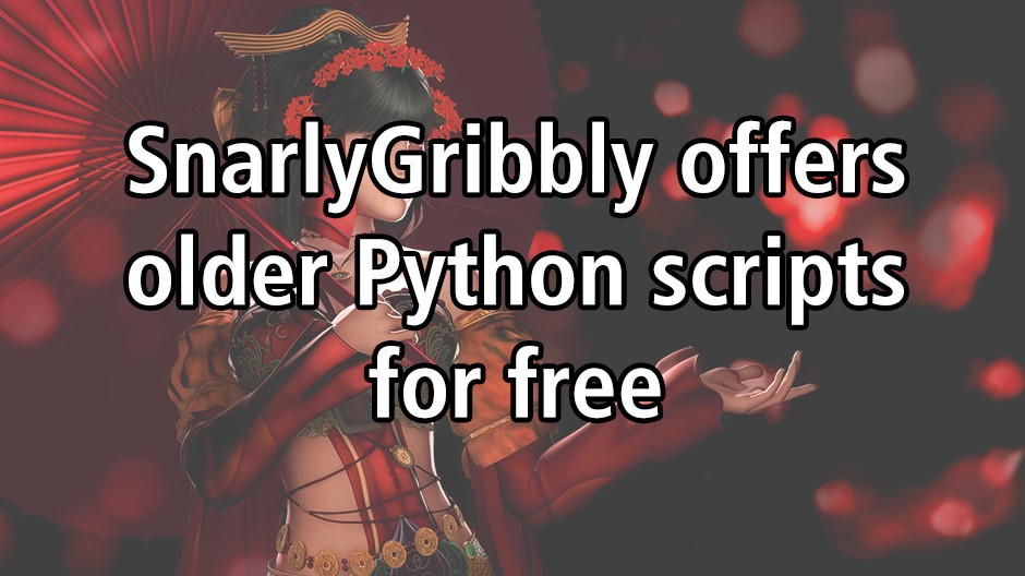 SnarlyGribbly offers older Python scripts for free