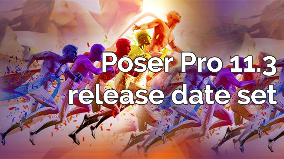 Poser Pro 11.3 release date set