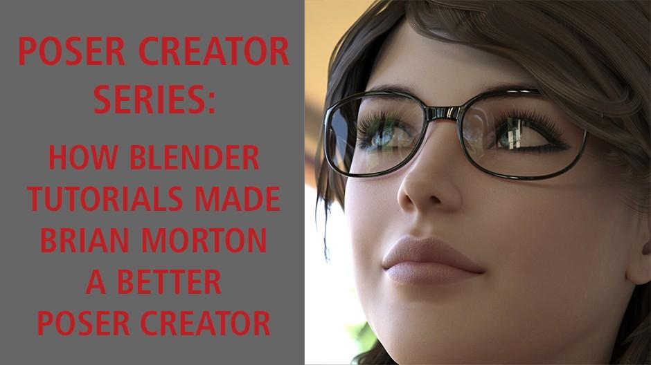 Poser Creator Series: How Blender tutorials made Brian Morton a better Poser Creator