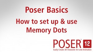 Poser Basics: How to set up & use Memory Dots