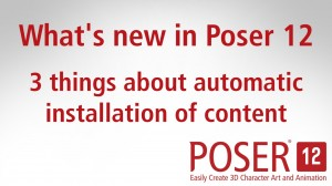 What's new in Poser 12: 3 things to know about automatic installation of content