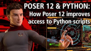 Poser 12 & Python: How Poser 12 improves access to Python scripts