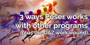 3 ways Poser works with other programs