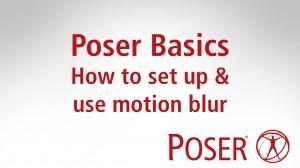 Poser Basics: How to set up & use motion blur