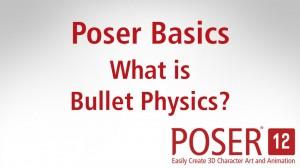 Poser Basics: What is Bullet Physics?