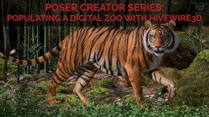 Poser Creator Series: Populating a digital zoo with HiveWire3d